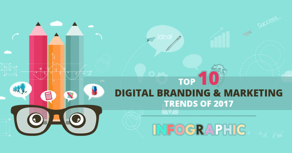 Top 10 Digital Marketing and Branding Trends for 2017