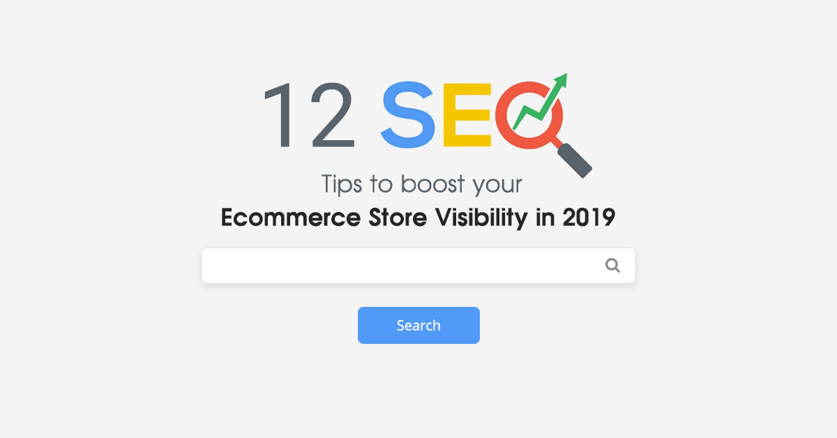 SEO Tips to boost your Ecommerce Store Visibility in 2019