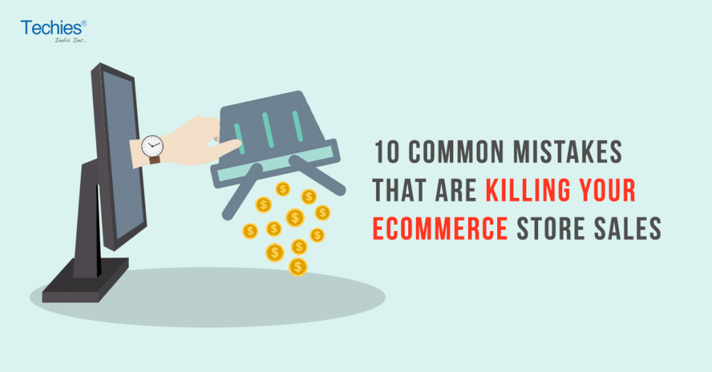 10 Common Mistakes that are Killing your eCommerce Store Sales