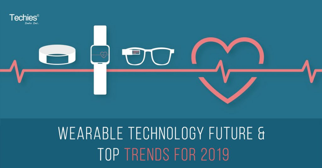 Wearable Technology Future & Top Trends for 2019