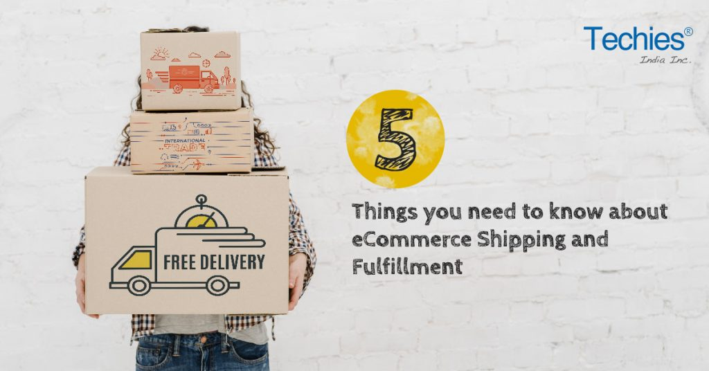 5 Things you need to know about eCommerce Shipping and Fulfillment