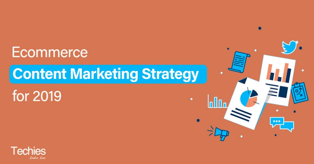 Ecommerce Content Marketing Strategy for 2019