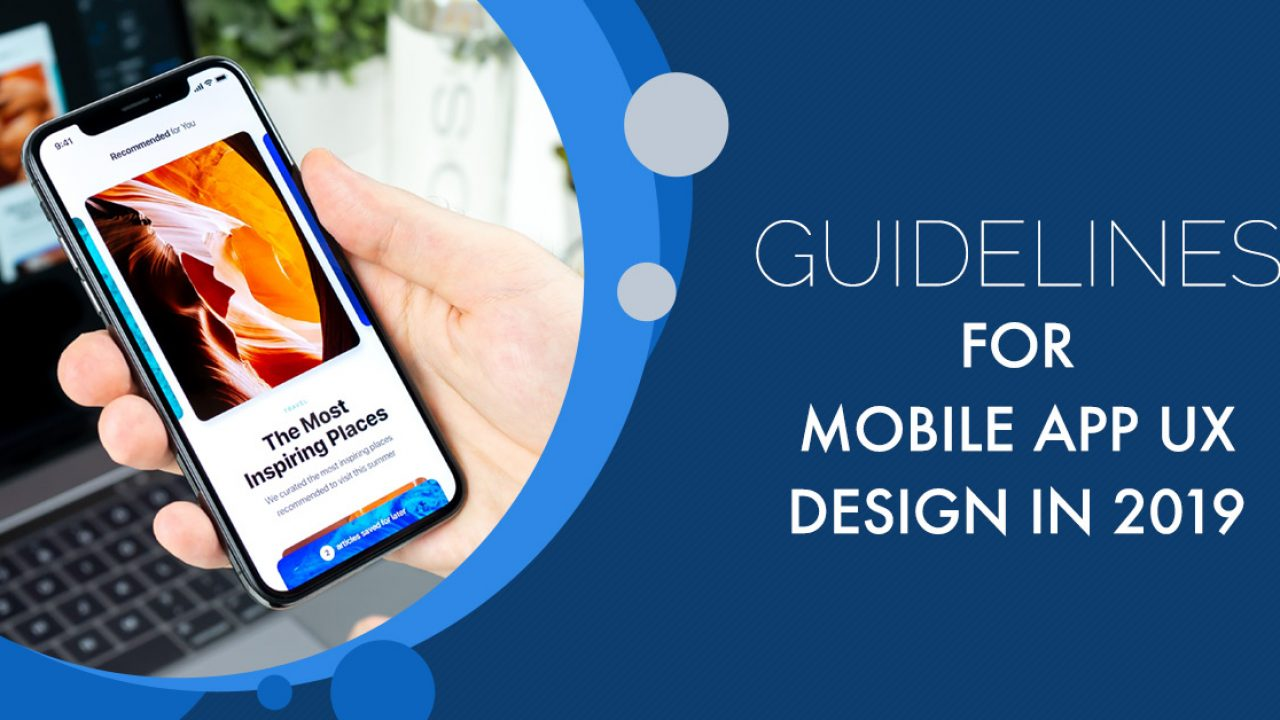 Guidelines For Mobile App Ux Design In 2019 Techies India Inc
