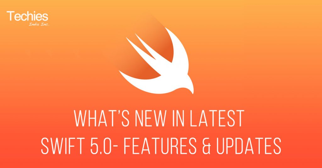 What's new in latest Swift 5.0- Features & Updates