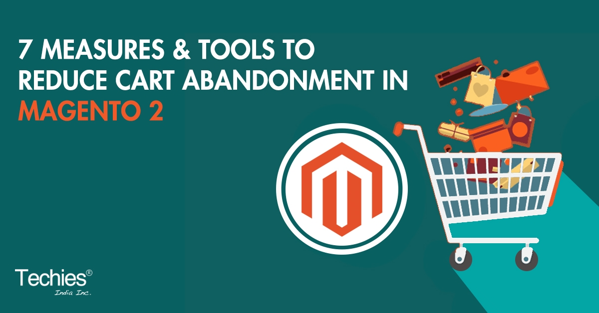 Measures & Tools to Reduce Cart Abandonment in Magento 2