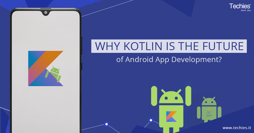 Why Kotlin is the Future of Android App Development