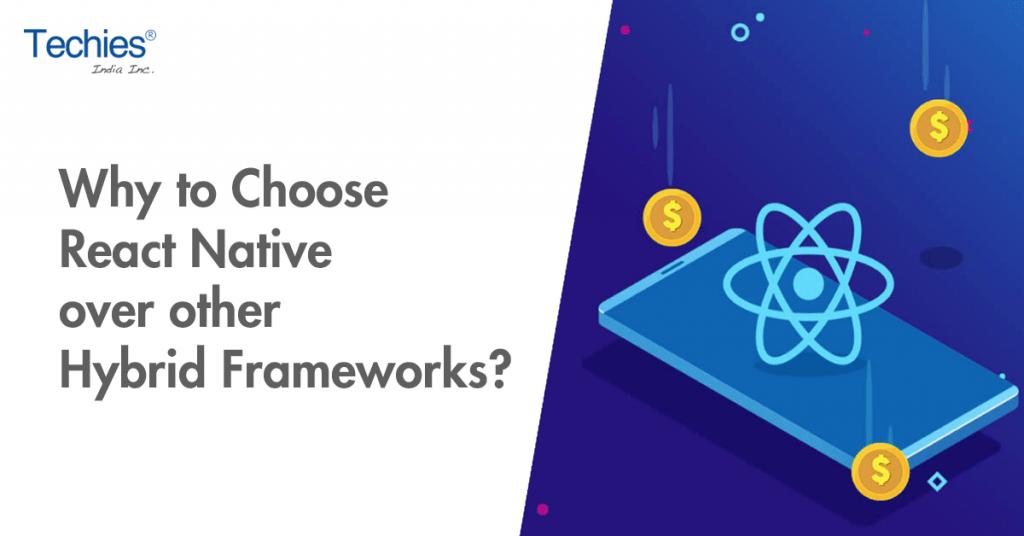 React native over other Hybrid Frameworks?