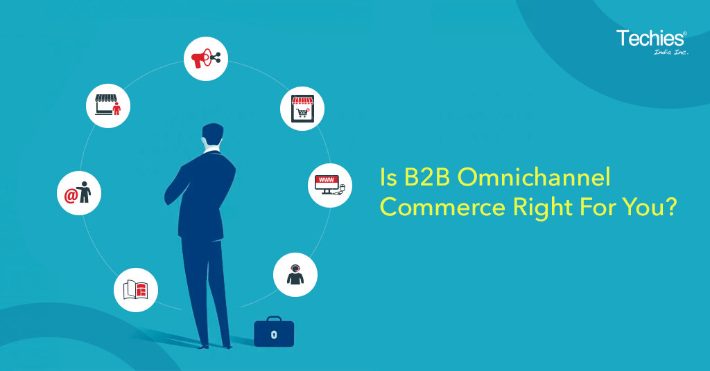 is B2B omnichannel commerce right for you