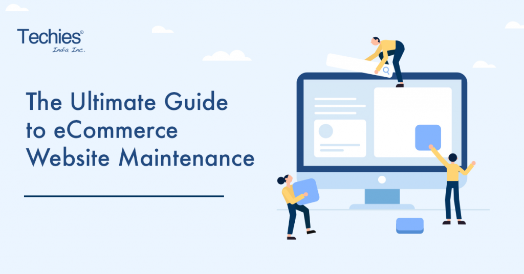 The Ultimate Guide to Ecommerce Website Maintenance